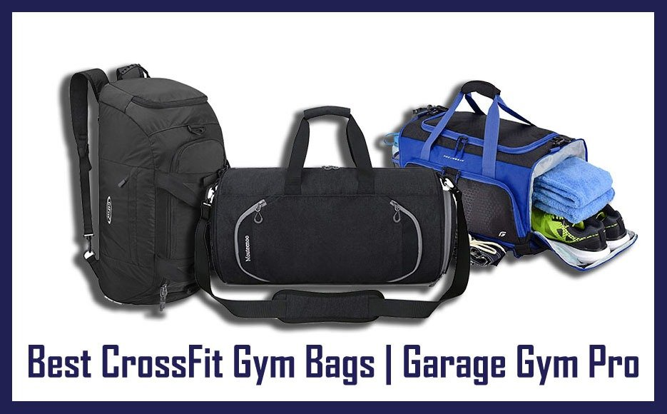 Best crossfit gym bags top 8 bags reviewed garage gym pro