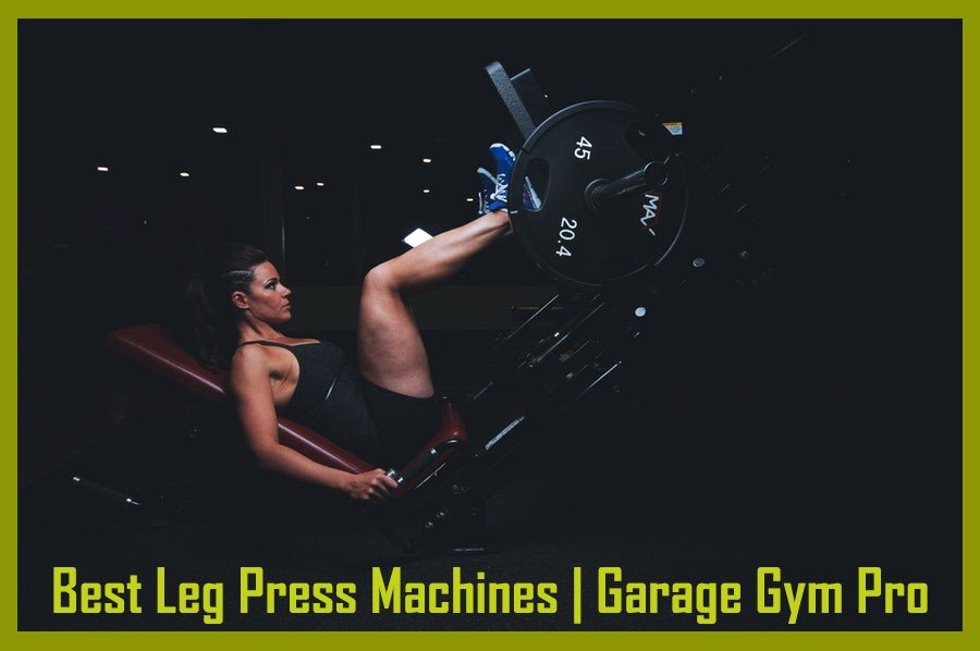 Best Leg Press Machine