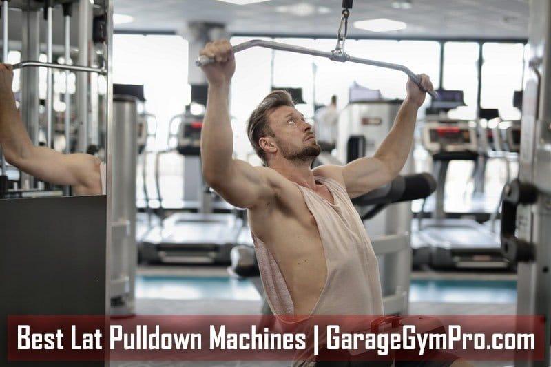 Best Lat Pulldown Machines